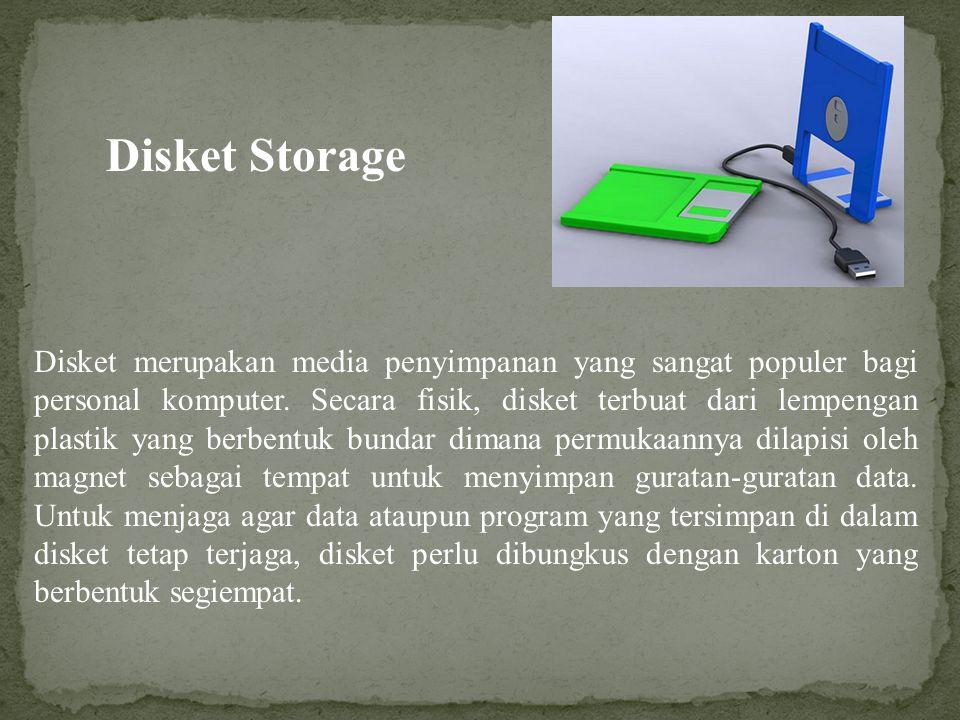 Disket merupakan media penyimpanan yang sangat populer bagi personal komputer.