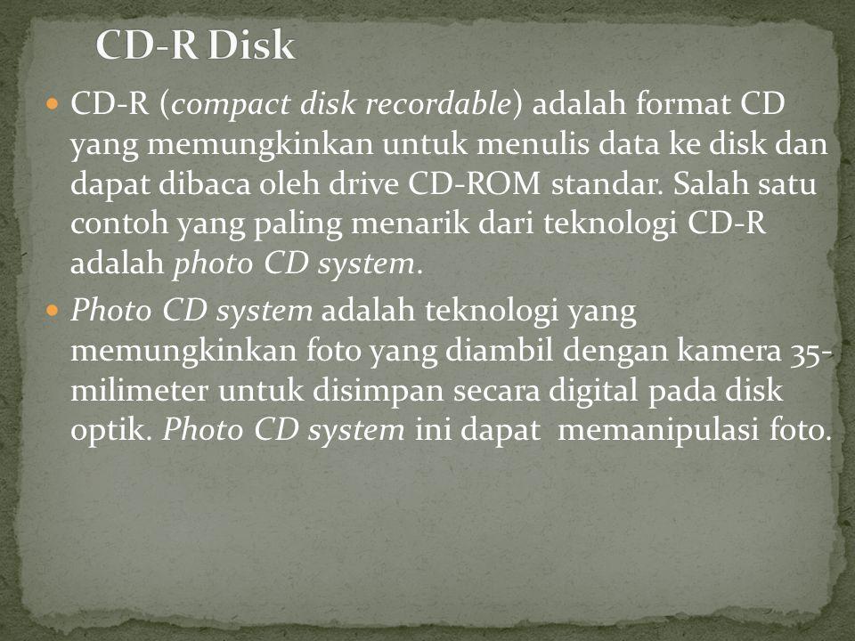  CD-R (compact disk recordable) adalah format CD yang memungkinkan untuk menulis data ke disk dan dapat dibaca oleh drive CD-ROM standar.