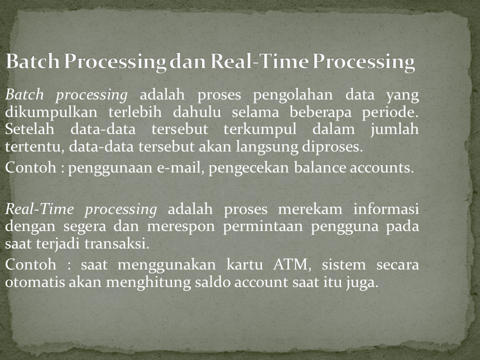 Batch processing adalah proses pengolahan data yang dikumpulkan terlebih dahulu selama beberapa periode.