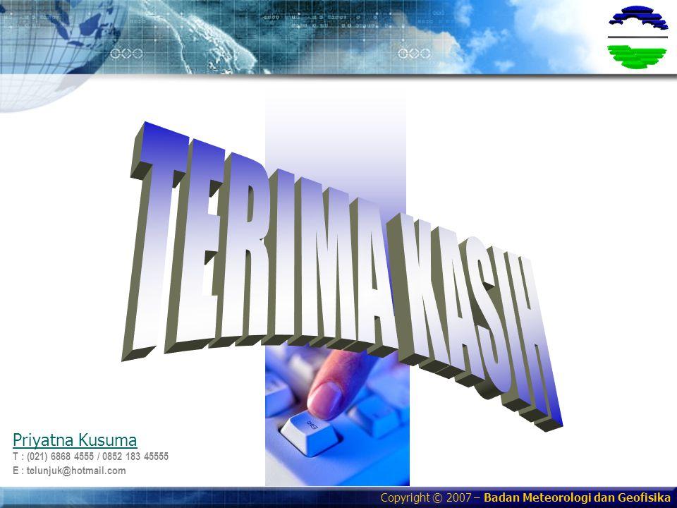 Copyright © 2007 – Badan Meteorologi dan Geofisika Priyatna Kusuma T : (021) 6868 4555 / 0852 183 45555 E : telunjuk@hotmail.com