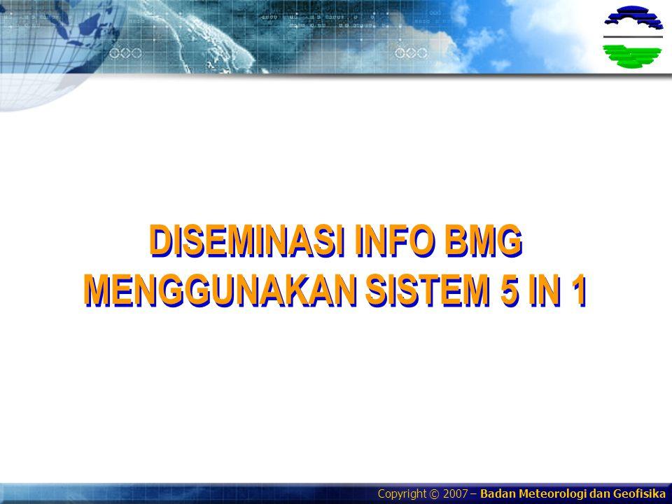 DISEMINASI INFO BMG MENGGUNAKAN SISTEM 5 IN 1 DISEMINASI INFO BMG MENGGUNAKAN SISTEM 5 IN 1