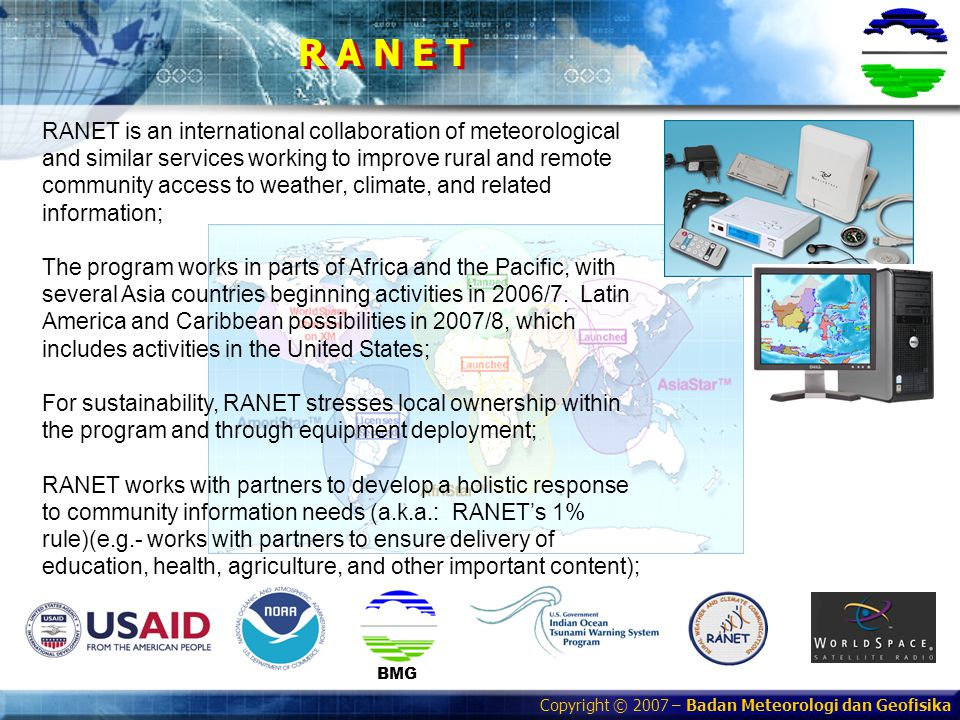 Copyright © 2007 – Badan Meteorologi dan Geofisika SERVER RANET Server Interface (Warning) 5 IN 1 (CLIENT) 5 in 1- RANET METEO KLIMAT GEOF Kolektor Data RANET Server Web (Rutin) OtomatisManual