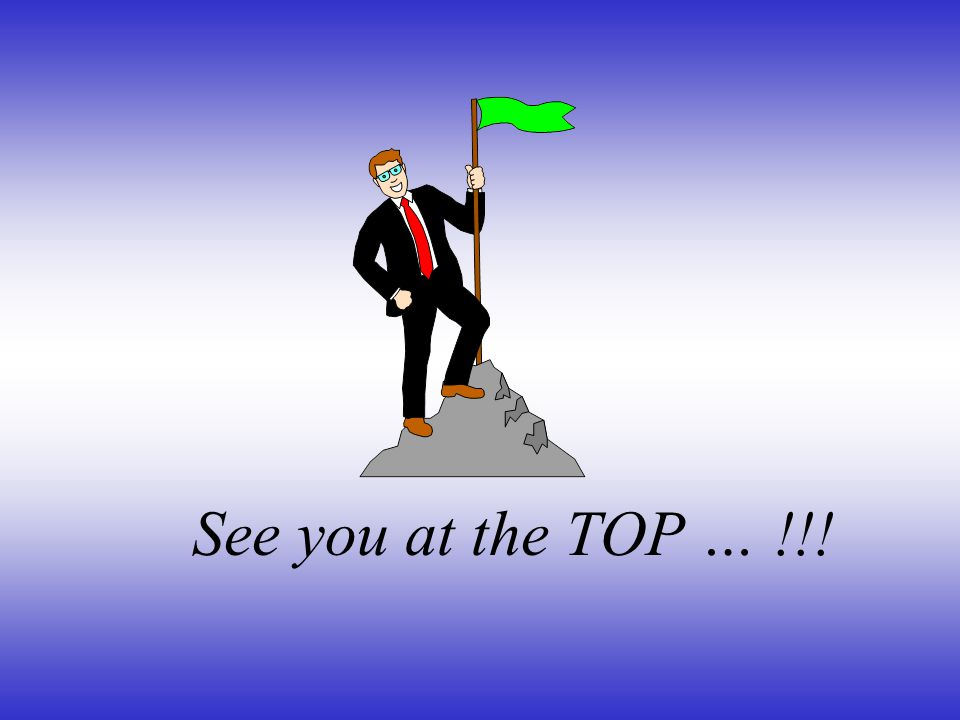 See you at the TOP … !!!