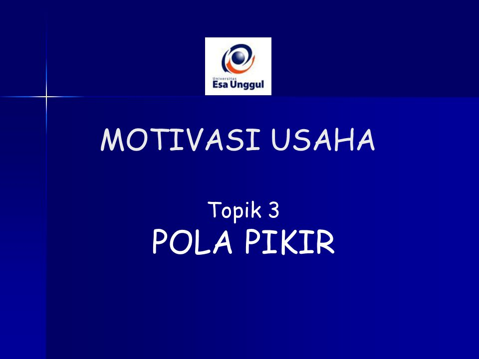 Topik 3 POLA PIKIR MOTIVASI USAHA