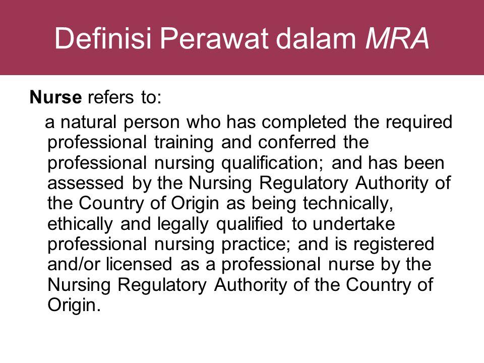 Mutual Recognition Arrangement (MRA) •Di antara 10 negara di Asia Tenggara, 6 negara telah memiliki undang-undang yang mengatur tentang pelayanan keperawatan yaitu: Philipina, Thailand, Malaysia, Singapura, Brunei Darussalam, Miyanmar.