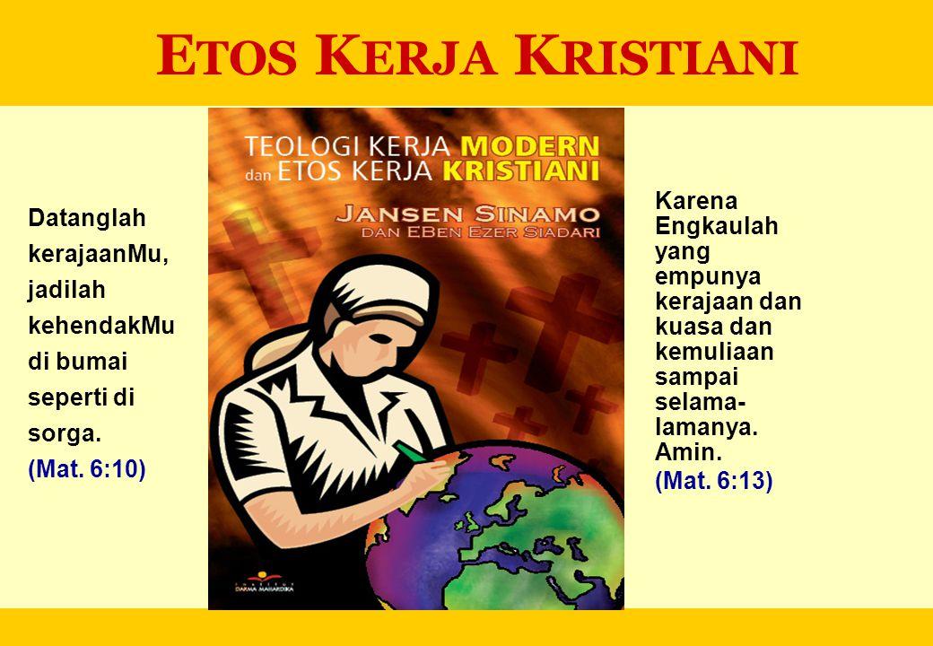 Etos 2: Penuh Amanah dan Tanggung Jawab Sebab hal Kerajaan Sorga sama seperti seorang yang mau bepergian ke luar negeri, yang memanggil hamba- hambanya dan mempercayakan hartanya kepada mereka (Mat.