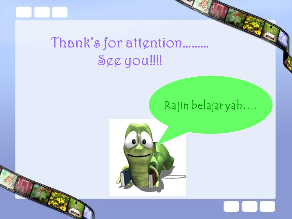 Thank's for attention……… See you!!!! Rajin belajar yah….