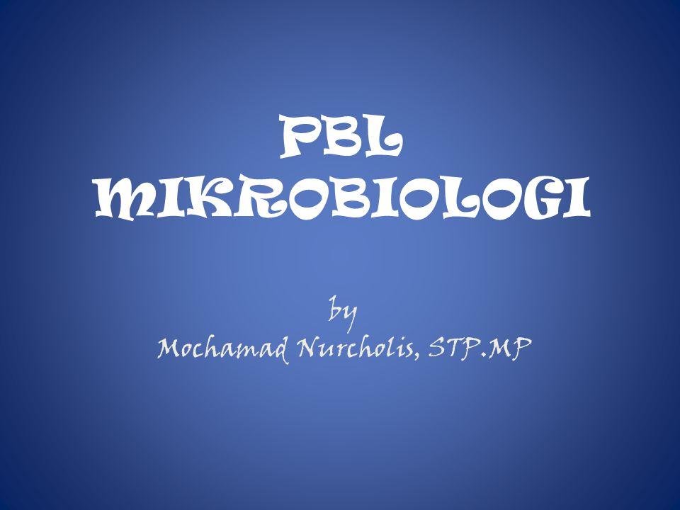 PBL MIKROBIOLOGI by Mochamad Nurcholis, STP.MP