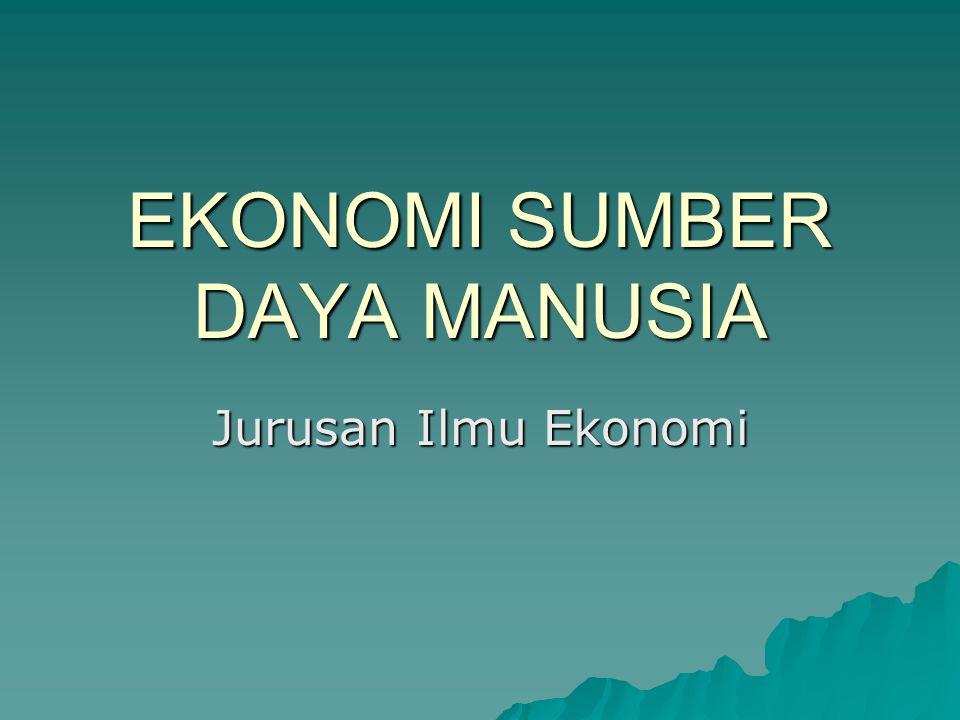 EKONOMI SUMBER DAYA MANUSIA Jurusan Ilmu Ekonomi