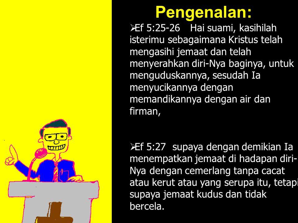 11am How to Call 11:15am Discussion 12pm SummaryPengenalan:  Ef 5:25-26 Hai suami, kasihilah isterimu sebagaimana Kristus telah mengasihi jemaat dan