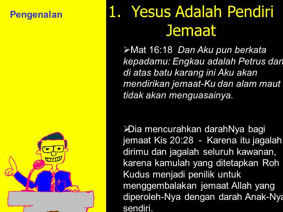 11am How to Call 11:15am Discussion 12pm Summary 1. Yesus Adalah Pendiri Jemaat  Mat 16:18 Dan Aku pun berkata kepadamu: Engkau adalah Petrus dan di