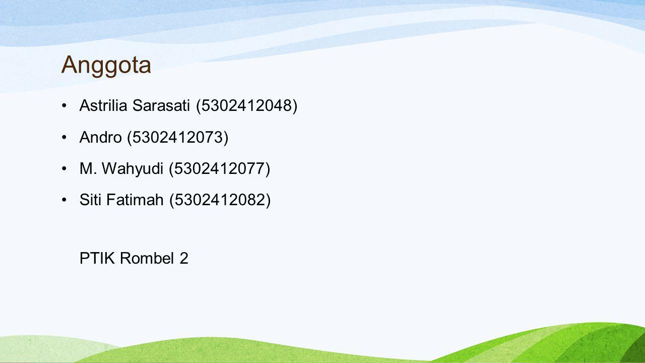 Anggota •Astrilia Sarasati (5302412048) •Andro (5302412073) •M.