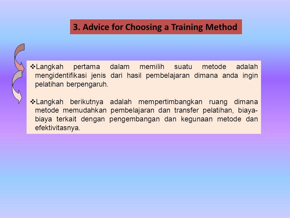  Langkah pertama dalam memilih suatu metode adalah mengidentifikasi jenis dari hasil pembelajaran dimana anda ingin pelatihan berpengaruh.  Langkah