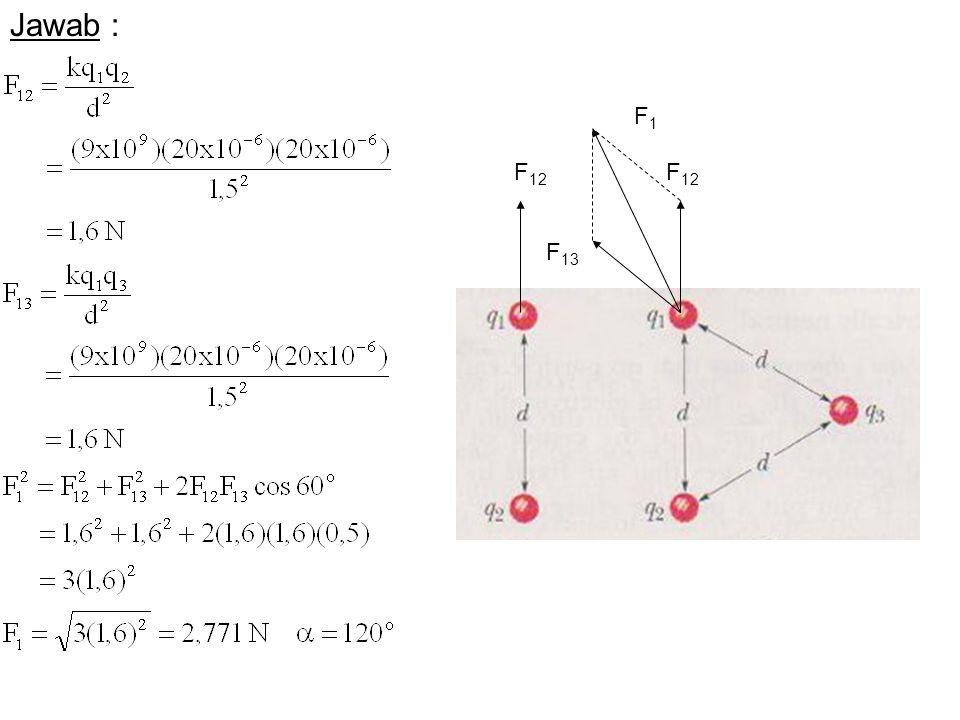 Jawab : F 12 F 13 F1F1