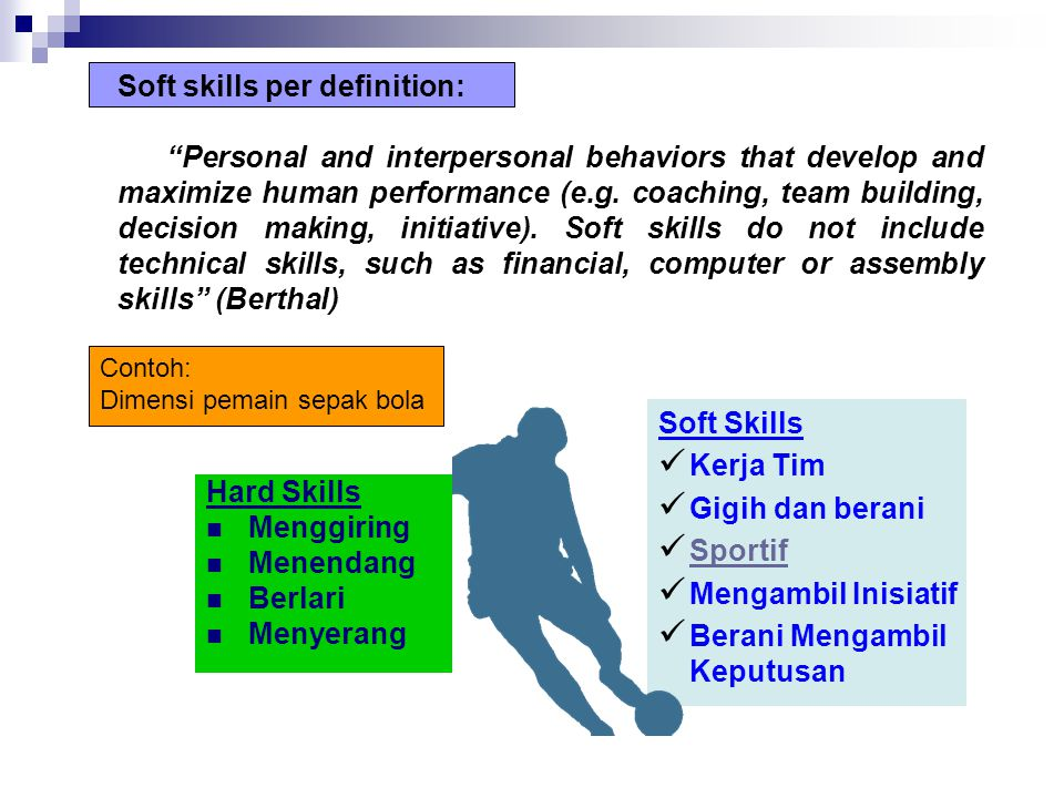 "Soft skills per definition: ""Personal and interpersonal behaviors that develop and maximize human performance (e.g. coaching, team building, decision"