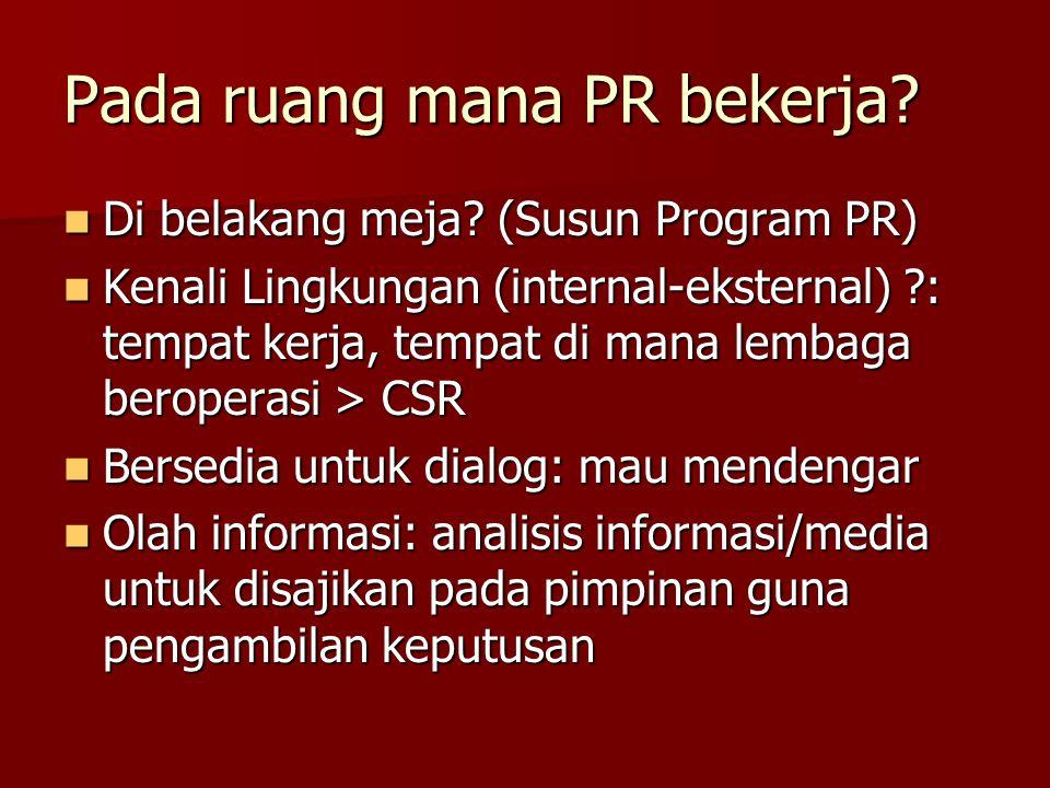 PR dituntut memiliki kompetensi berkomunikasi  Tindak Komunikasi.