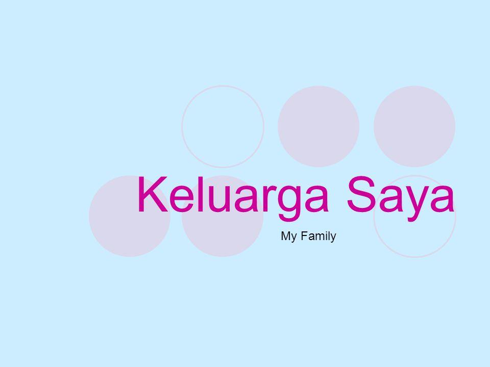 Keluarga Saya My Family