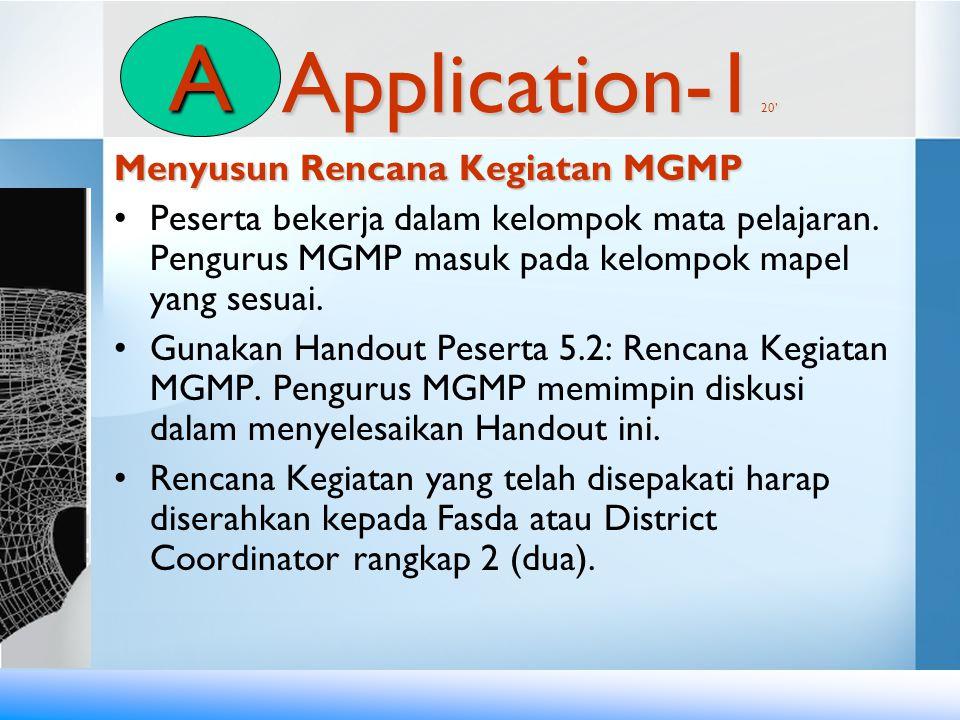 Application-1 ' Application-1 20' Menyusun Rencana Kegiatan MGMP •Peserta bekerja dalam kelompok mata pelajaran. Pengurus MGMP masuk pada kelompok map