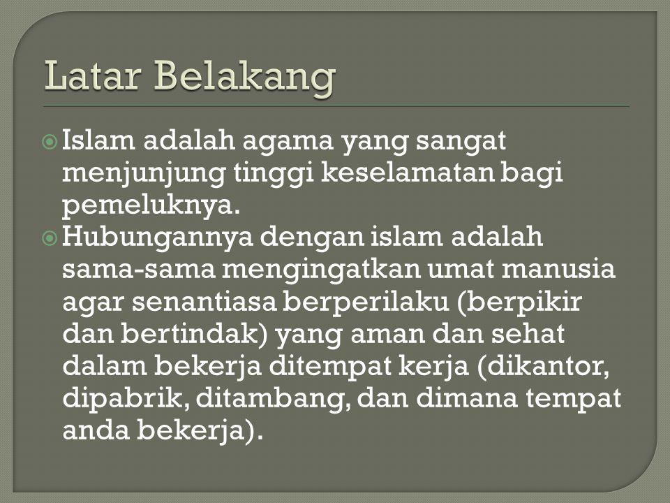  Islam adalah agama yang sangat menjunjung tinggi keselamatan bagi pemeluknya.  Hubungannya dengan islam adalah sama-sama mengingatkan umat manusia