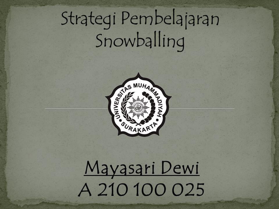 Menurut Hisyman Zaini,dkk (2008: 58) srategi snow balling ini digunakan untuk mendapatkan jawaban yang dihasilkan dari diskusi peserta didik secara bertingkat.
