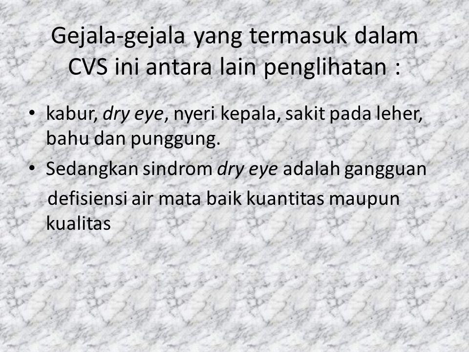Difinisi VDT • Gangguan kesehatan pada pengguna komputer antara lain : • kelelahan mata karena terus menerus memandang monitor atau video display terminal (VDT).