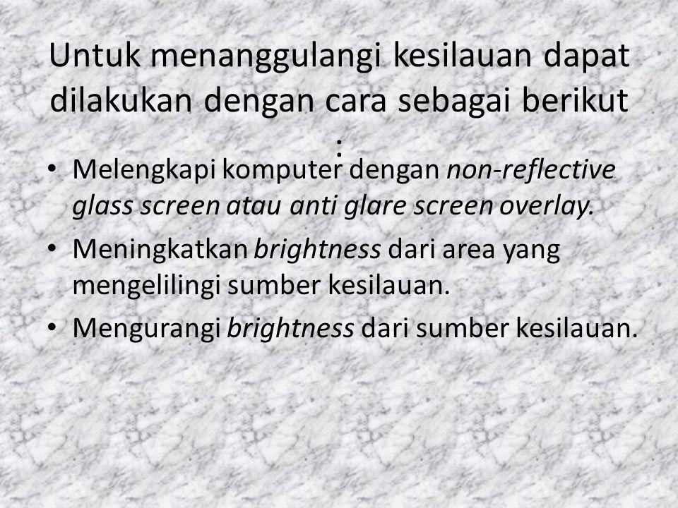 Gejala-gejala yang termasuk dalam CVS ini antara lain penglihatan : • kabur, dry eye, nyeri kepala, sakit pada leher, bahu dan punggung.
