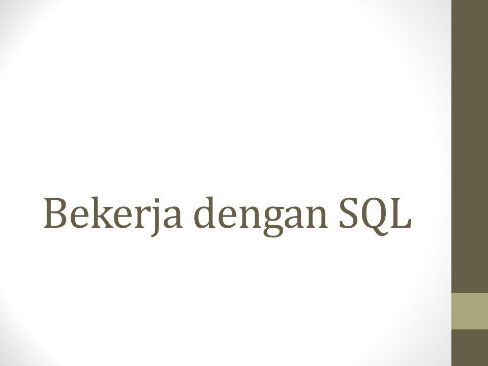 Komponen-Komponen SQL • Data Definition Language (DDL) digunakan untuk mendefinisikan data dengan menggunakan perintah : create, drop, alter.