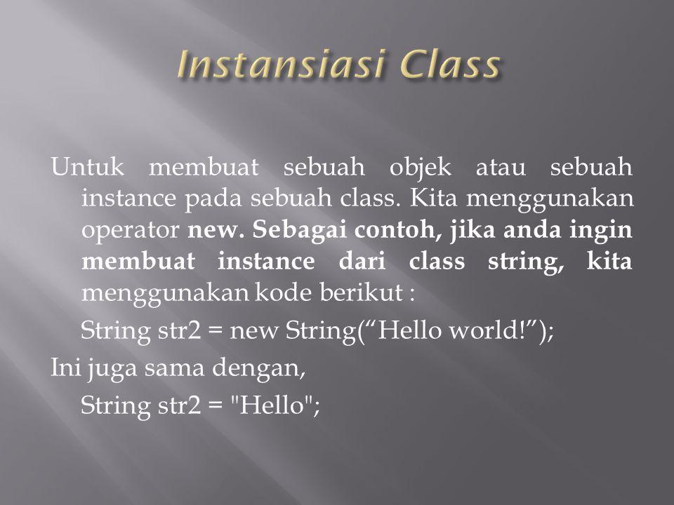 Untuk membuat sebuah objek atau sebuah instance pada sebuah class.