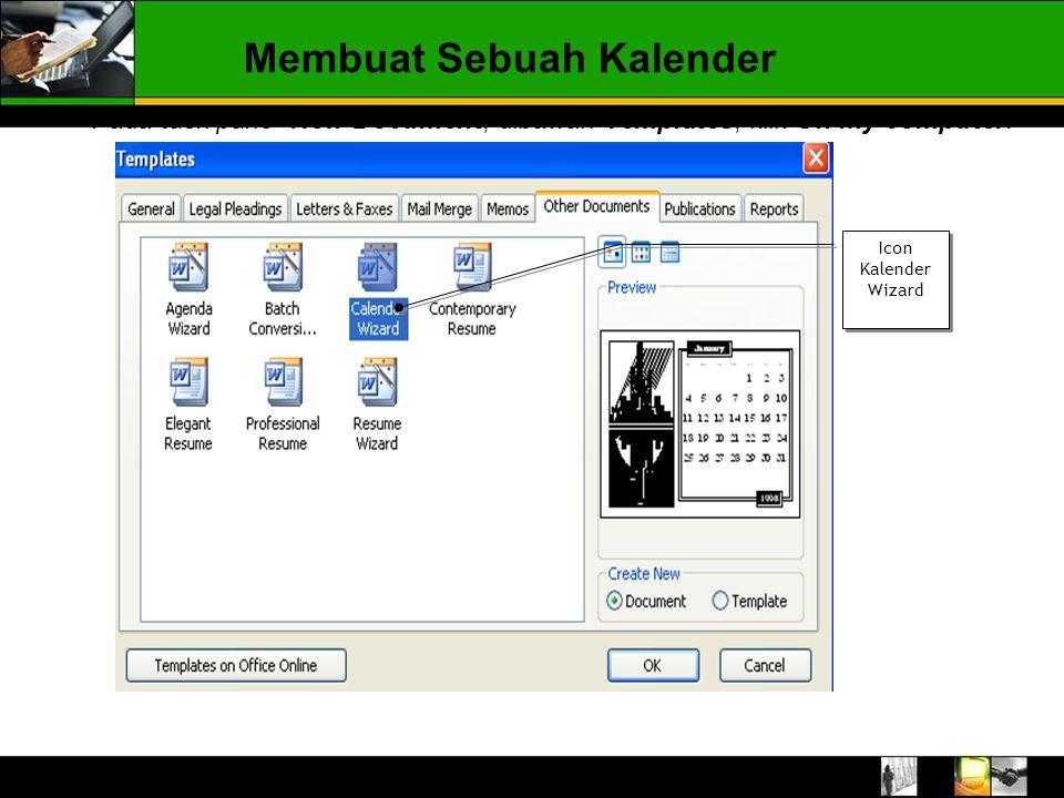 Membuat Sebuah Kalender Pada task pane New Document, dibawah Templates, klik On my computer. Icon Kalender Wizard