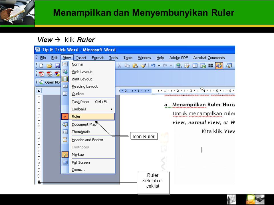 Menampilkan dan Menyembunyikan Ruler View  klik Ruler Icon Ruler Ruler setelah di ceklist