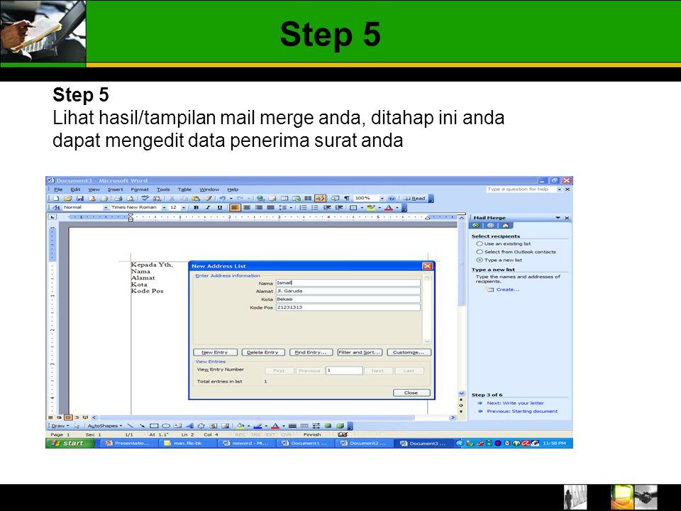 Step 5 Lihat hasil/tampilan mail merge anda, ditahap ini anda dapat mengedit data penerima surat anda Step 5