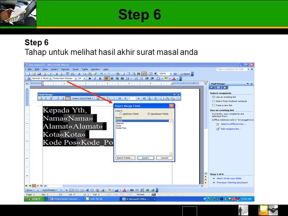 Step 6 Tahap untuk melihat hasil akhir surat masal anda Step 6