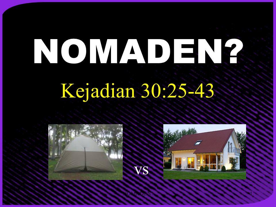 NOMADEN? Kejadian 30:25-43 vs 1NOMADEN?