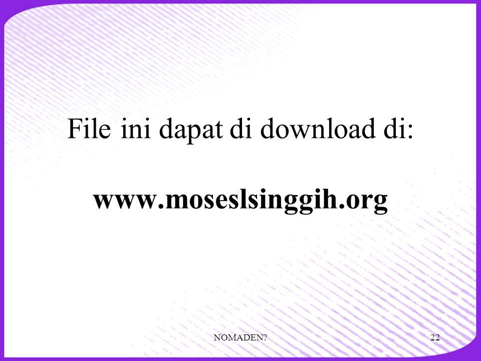 File ini dapat di download di: www.moseslsinggih.org NOMADEN?22