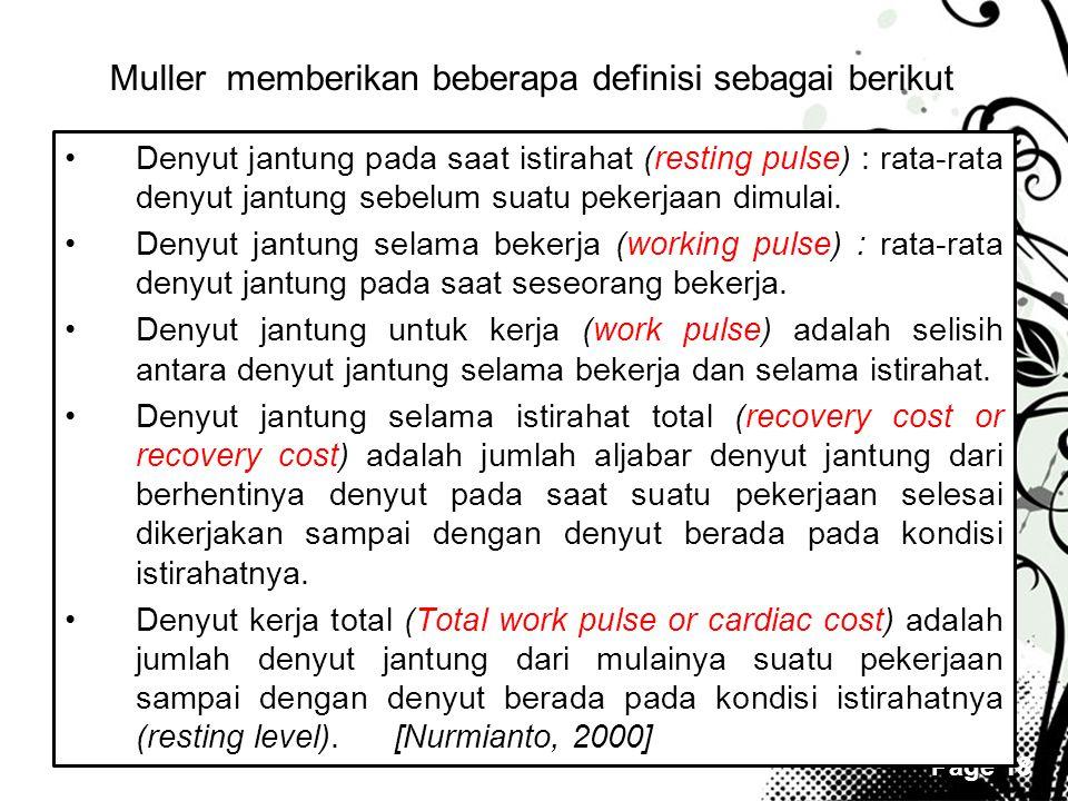 Page 18 Muller memberikan beberapa definisi sebagai berikut •Denyut jantung pada saat istirahat (resting pulse) : rata-rata denyut jantung sebelum sua