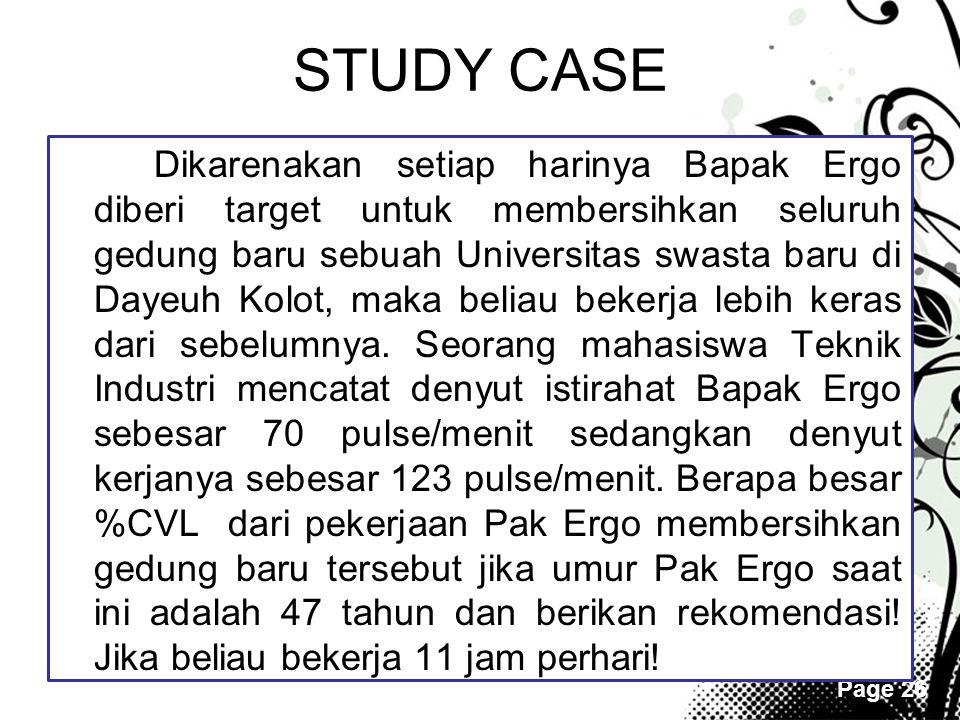 Page 26 STUDY CASE Dikarenakan setiap harinya Bapak Ergo diberi target untuk membersihkan seluruh gedung baru sebuah Universitas swasta baru di Dayeuh