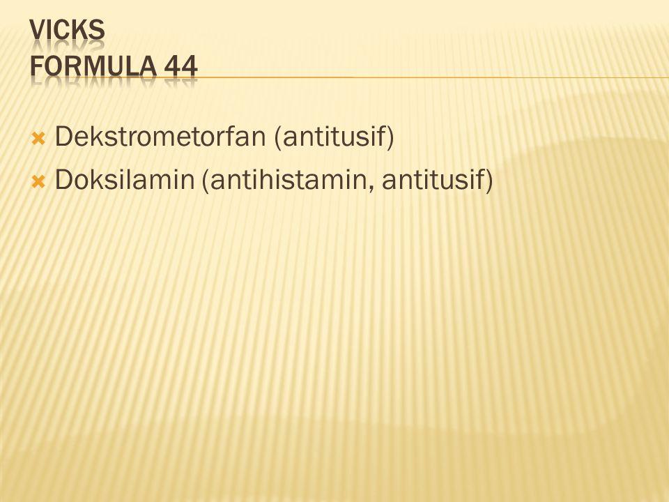  Dekstrometorfan (antitusif)  Doksilamin (antihistamin, antitusif)