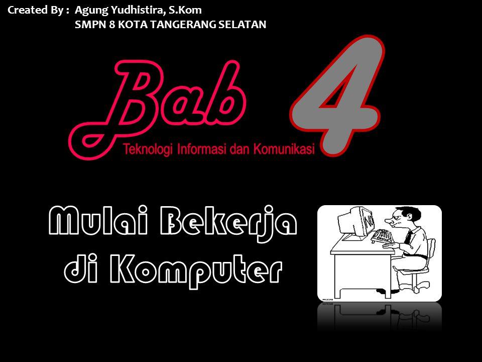 Created By : Agung Yudhistira, S.Kom SMPN 8 KOTA TANGERANG SELATAN