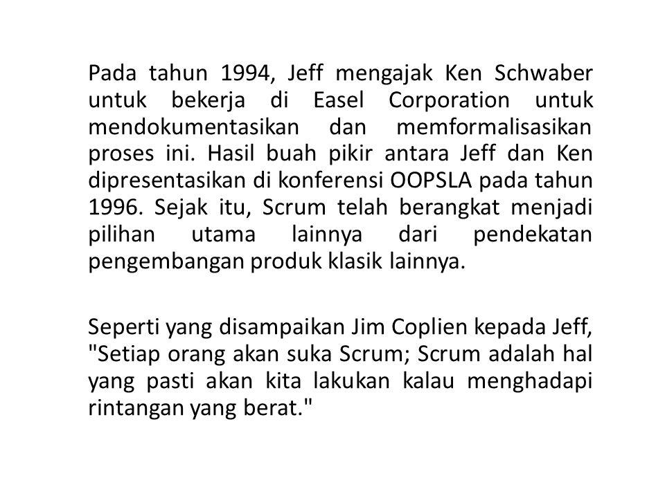 Pada tahun 1994, Jeff mengajak Ken Schwaber untuk bekerja di Easel Corporation untuk mendokumentasikan dan memformalisasikan proses ini. Hasil buah pi