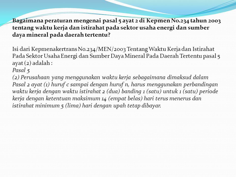 Bagaimana peraturan mengenai pasal 5 ayat 2 di Kepmen No.234 tahun 2003 tentang waktu kerja dan istirahat pada sektor usaha energi dan sumber daya min