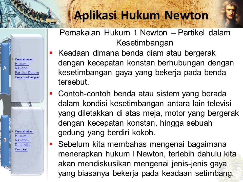 Mesin Kalor, Entropi, dan Hukum 2 Termodinamika Aplikasi Hukum Newton  Keadaan dimana benda diam atau bergerak dengan kecepatan konstan berhubungan d