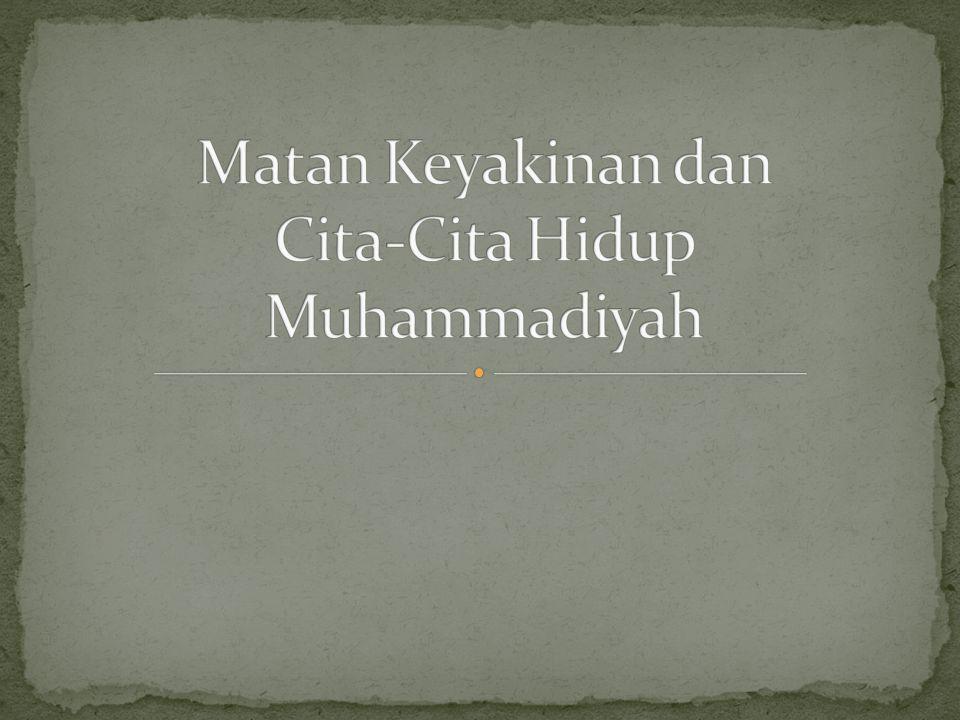 Muhammadiyah adalah Gerakan Islam dan Dakwah Amar Ma'ruf Nahi Munkar, beraqidah Islam dan bersumber pada Al-Qur'an dan Sunnah, bercita-cita dan bekerja untuk terwujudnya masyarakat utama, adil, makmur yang diridhoi Allah s.w.t.