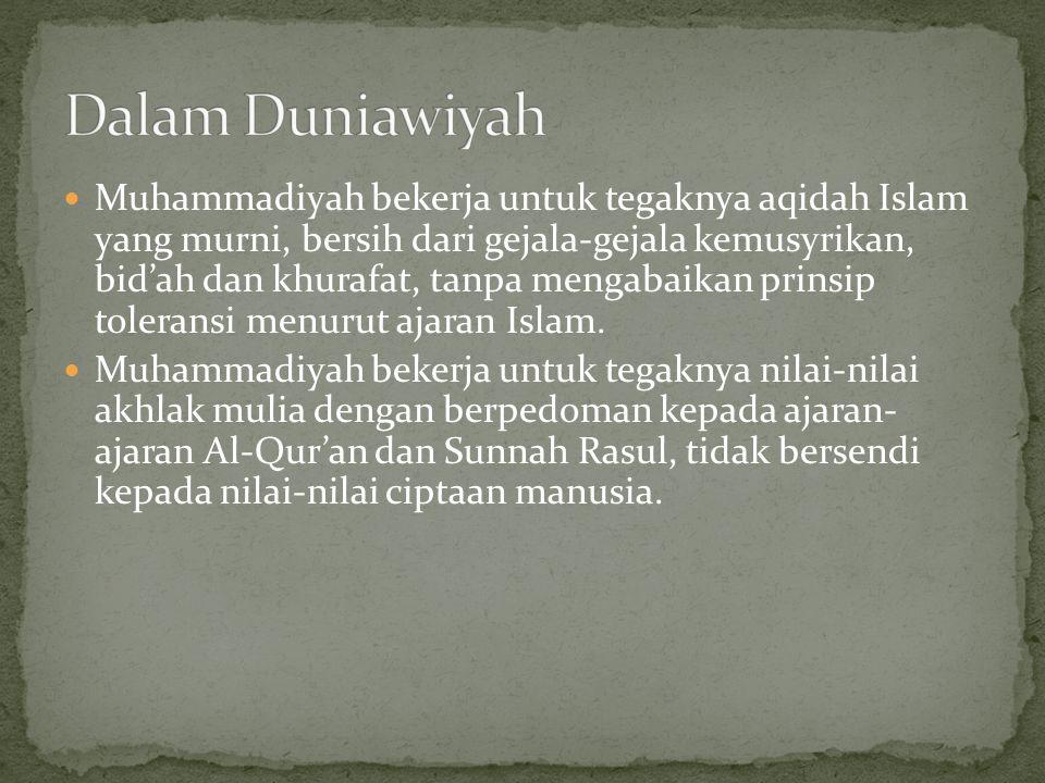  Muhammadiyah bekerja untuk tegaknya aqidah Islam yang murni, bersih dari gejala-gejala kemusyrikan, bid'ah dan khurafat, tanpa mengabaikan prinsip t