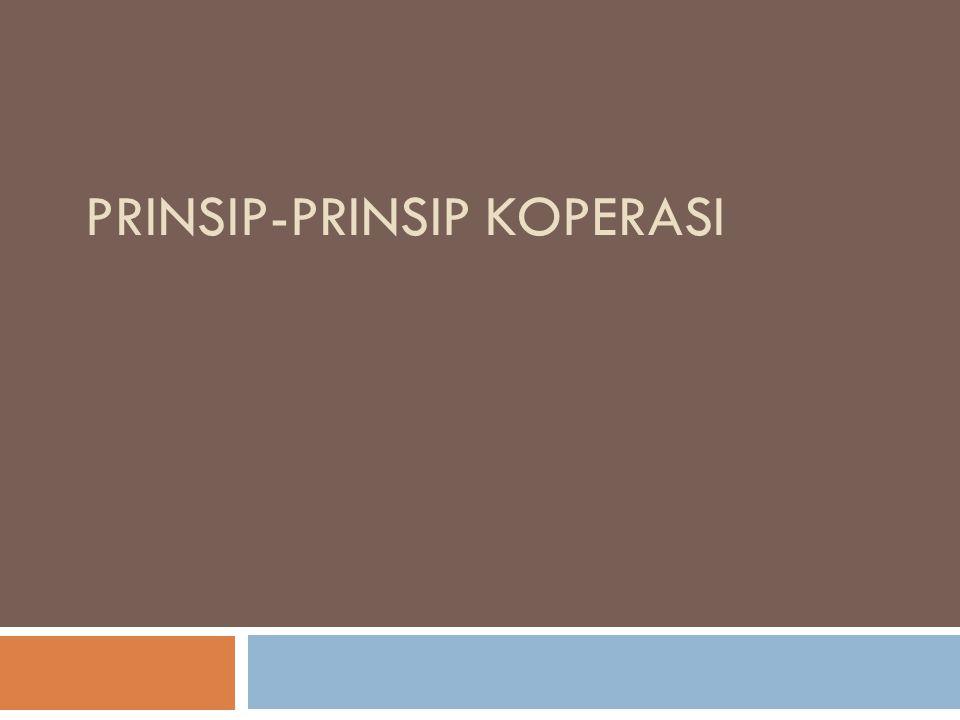 Prinsip-Prinsip Koperasi   Ketentuan pokok yg berlaku dalam koperasi dan dijadikan sebagai pedoman kerja koperasi  Prinsip merupakan rule of the game dalam kehidupan koperasi  Prinsip koperasi sekaligus jati diri atau ciri khas koperasi  Adanya prinsip koperasi menjadikan watak koperasi sebagai badan usaha berbeda dengan badan usaha lainnya  Ada 7 prinsip koperasi : 1) Prinsip Munker, 2) Rochdale, 3) Raiffeisen, 4) Herman schulze, 5) ICA, 6) UU no 12 tahun 1967, 7) UU no 25 Tahun 1992 & 8) UU no 17 Tahun 2012