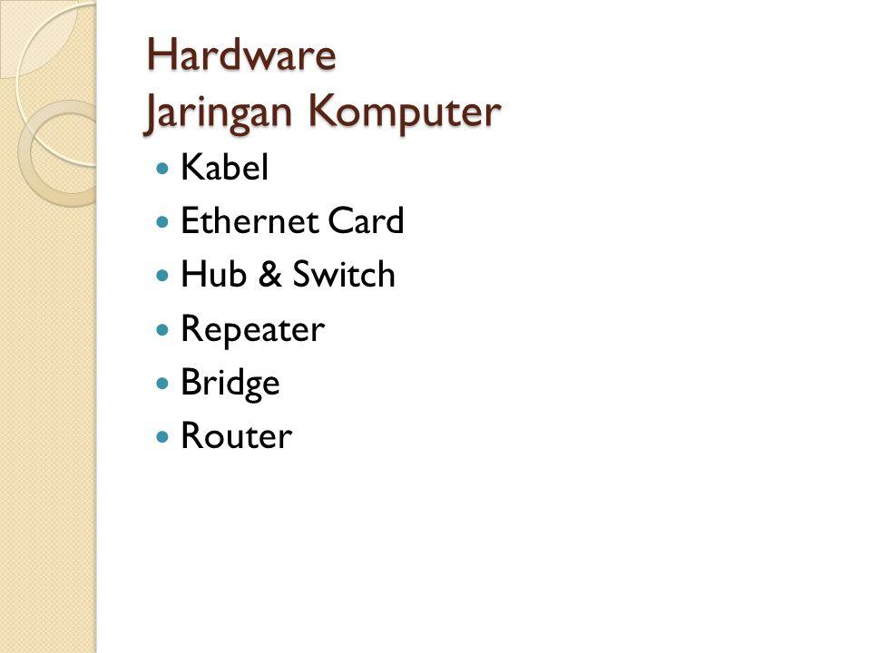 Kabel  Ada beberapa jenis kabel yang banyak digunakan dan menjadi standart dalam penggunaannya untuk komunikasi data dalam jaringan komputer.