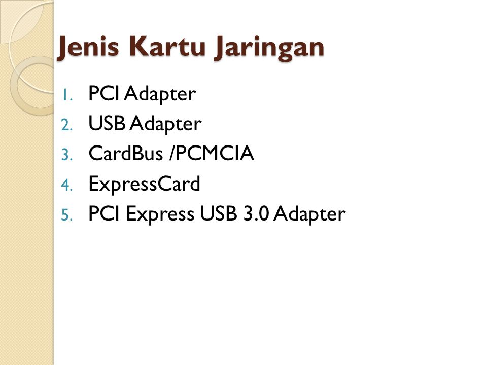 Jenis Kartu Jaringan 1.PCI Adapter 2. USB Adapter 3.