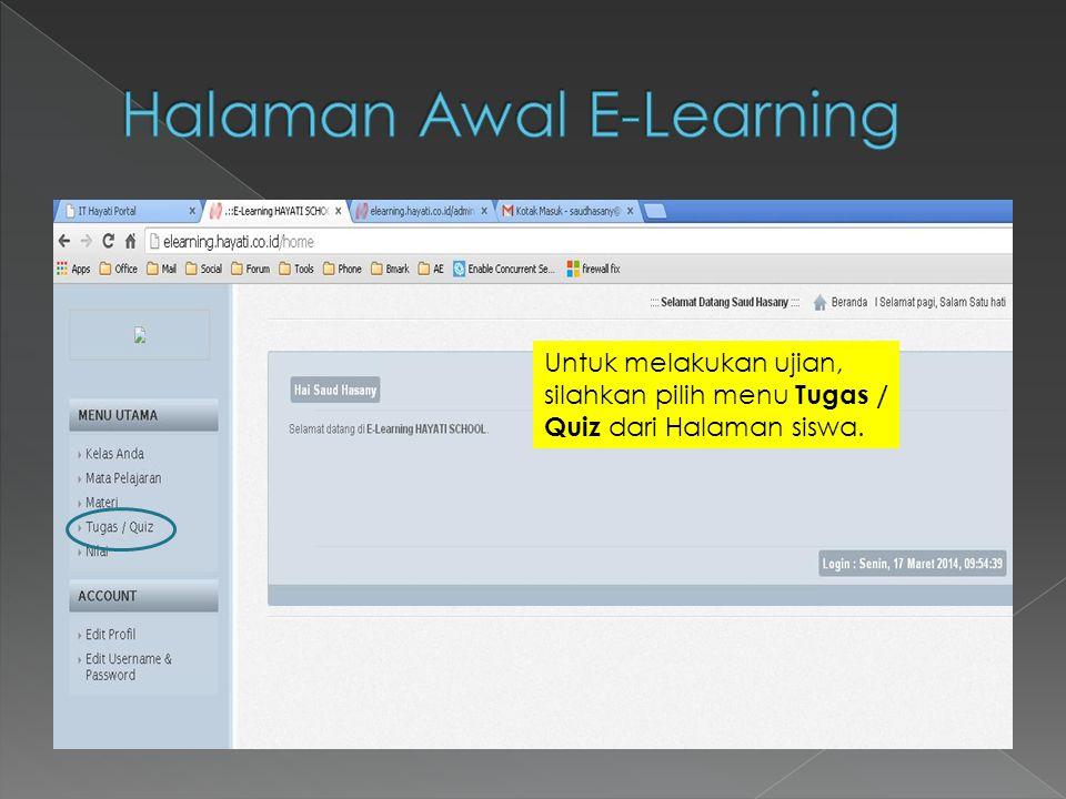Untuk melakukan ujian, silahkan pilih menu Tugas / Quiz dari Halaman siswa.
