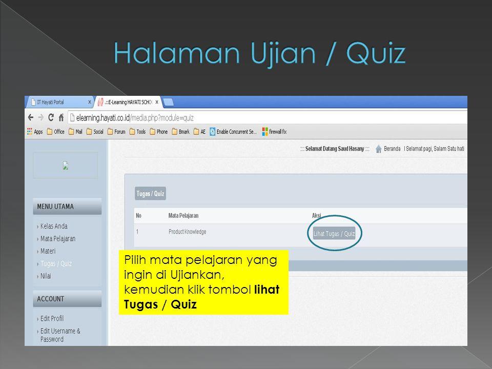Pilih mata pelajaran yang ingin di Ujiankan, kemudian klik tombol lihat Tugas / Quiz