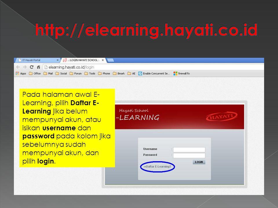 Pada halaman awal E- Learning, pilih Daftar E- Learning jika belum mempunyai akun, atau isikan username dan password pada kolom jika sebelumnya sudah