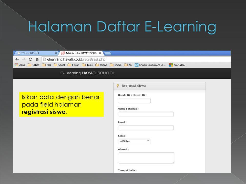 Isikan data dengan benar pada field halaman registrasi siswa.